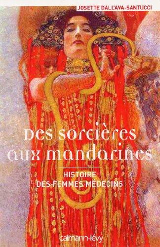 Des sorcières aux mandarines - Histoire des femmes médecins (Sciences, Techniques, Médecine) (French Edition)