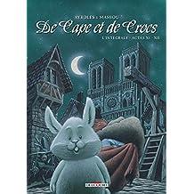 DE CAPE ET DE CROCS INTÉGRALE ACTES 11 & 12
