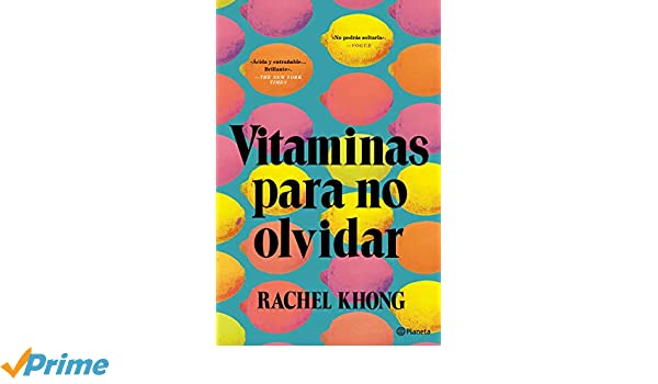 Amazon.com: Vitaminas para no olvidar (Spanish Edition) (9786070752599): Rachel Khong: Books