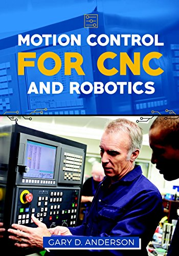 Motion Control for CNC & Robotics (Practical Guide for the Industrial Technician Book 1)