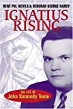 img - for Ignatius Rising: The Life of John Kennedy Toole by Ren?? Pol Nevils (2005-04-01) book / textbook / text book