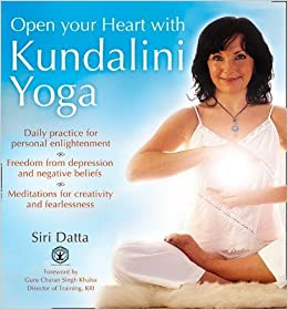 Open Your Heart With Kundalini Yoga: Amazon.es: Siri Datta ...