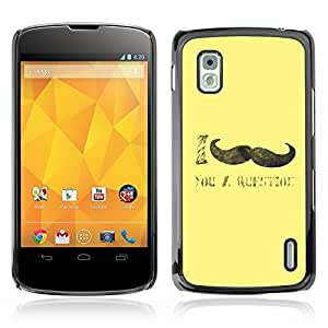 Graphic4You I Mustache You A Question Funny Design Hard Case Cover for LG Nexus 4 by icecream design