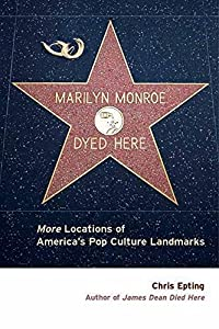 Marilyn Monroe Dyed Here: More Locations of America's Pop Culture Landmarks