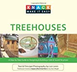 designing a deck Knack Treehouses: A Step-by-Step Guide to Designing & Building a Safe & Sound Structure (Knack: Make It easy)