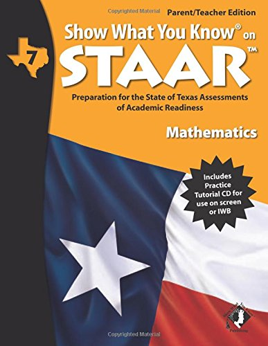SWYK on STAAR Math Gr 7, Parent/Teacher Edition (Show What You Know on Staar)
