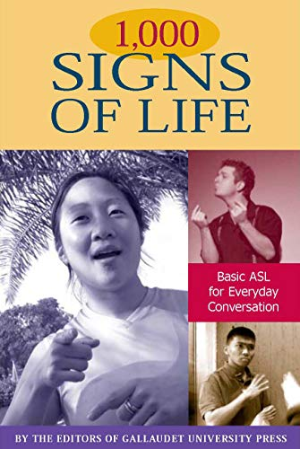 1,000 Signs of Life: Basic ASL for Everyday Conversation