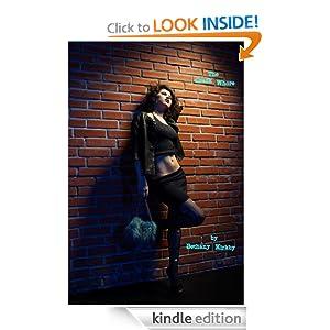 The Crack Whore, Part I Bethany Kirkby