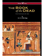 Egyptian Book of the Dead: The Papyrus of Ani in the British Museum (Wisehouse Classics Edition)