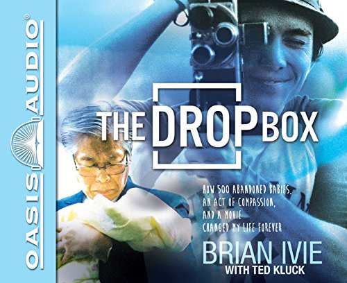 The Drop Box (Library Edition): How 500 Abandoned Babies, an Act of Compassion, and a Movie Changed My Life Forever by Oasis Audio