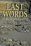 Last Words, Garry Radison, 1571685103