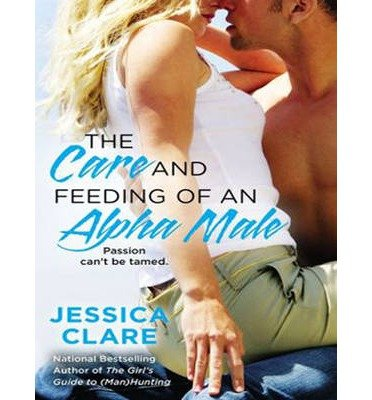 The Care and Feeding of an Alpha Male(CD-Audio) - 2014 Edition PDF