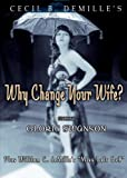 Why Change Your Wife