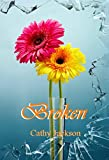 Broken (Bloom Series Book 3)