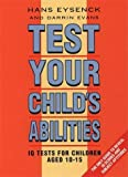 img - for Test Your Child's Abilities: IQ Tests for Children Aged 10-15 by Prof. Hans Eysenck (1996-03-04) book / textbook / text book