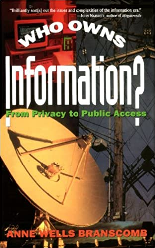 Who Owns Information?: From Privacy To Public Access: Anne