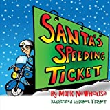 Santa's Speeding Ticket by Mark H. Newhouse (2015-09-20)
