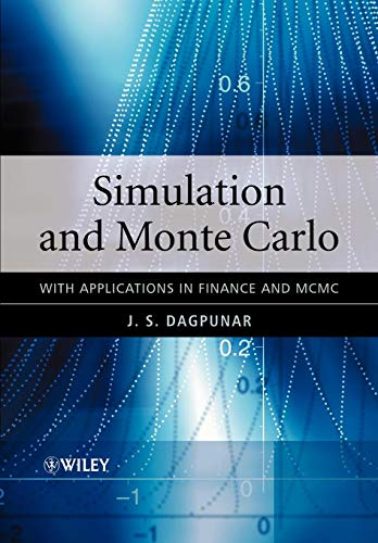 Simulation and Monte Carlo: With Applications in Finance and MCMC
