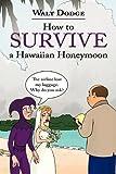 How to Survive A Hawaiian Honeymoon, Walt Dodge, 1452024545