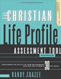 The Christian Life Profile Assessment Tool Workbook: Discovering the Quality of Your Relationships with God and Others in 30 Key Areas, Books Central