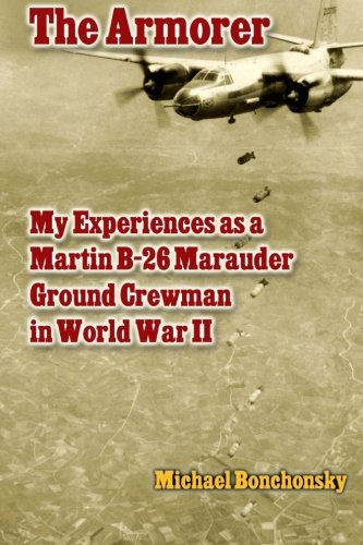 Used, The Armorer: My Experiences as a Martin B-26 Marauder for sale  Delivered anywhere in USA