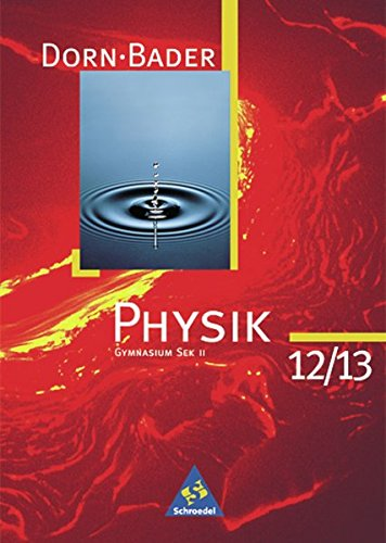 Dorn / Bader Physik SII - Band 12 / 13 Ausgabe 1998: Schülerband 12 / 13
