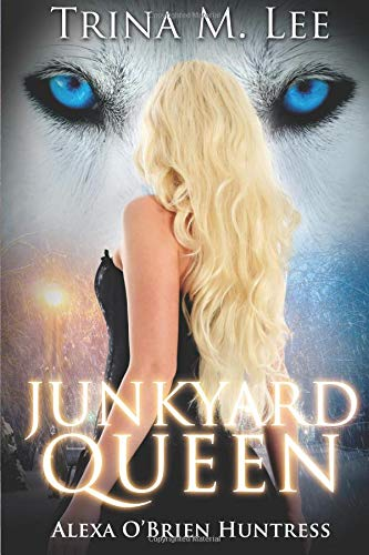 Junkyard Queen (Alexa O'Brien Huntress) (Volume 12) PDF
