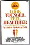 Look Younger, Feel Healthier, Carlton Fredericks, 0671449486