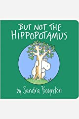 BUT NOT THE HIPPOPOTAMUS Kindle Edition