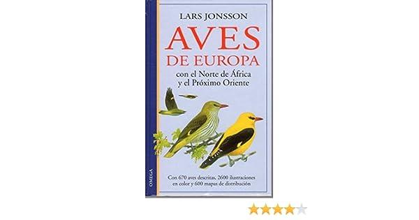 AVES DE EUROPA (GUIAS DEL NATURALISTA-AVES): Amazon.es: JONSSONS, LARS: Libros