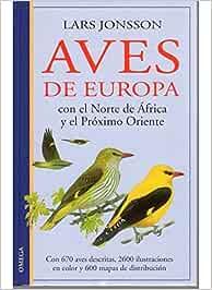 AVES DE EUROPA (GUIAS DEL NATURALISTA-AVES): Amazon.es: JONSSONS ...