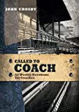 Called to Coach: 52 Weekly Devotions for Coaches (Called To...)