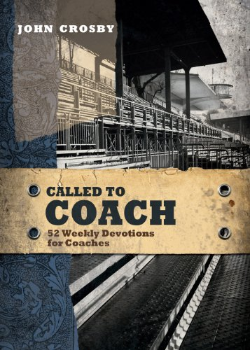 Called to Coach: 52 Weekly Devotions for Coaches (Called To... Book 2)