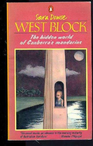 West Block : the hidden world of Canberra's mandarins