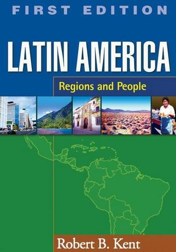 Latin America, First Edition: Regions and People (Texts...