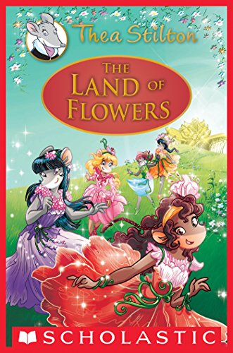 The Land of Flowers (Thea Stilton: Special Edition (Land Cover)