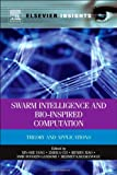 Swarm Intelligence and Bio-Inspired Computation : Theory and Applications, , 0124051634