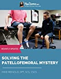 Solving the Patellofemoral Mystery: Classification and Rehabilitation of Patellofemoral Disorders