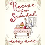 Recipe for a Scandal | Debby Holt