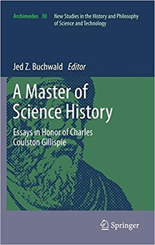 A Master of Science History: Essays in Honor of Charles Coulston Gillispie (Archimedes)
