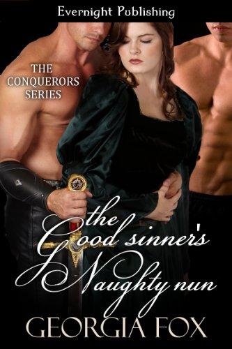 The Good Sinner's Naughty Nun (The Conquerors Book 4) (Georgia Fox The Conquerors)