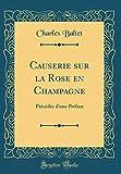 Amazon / Forgotten Books: Causerie Sur La Rose En Champagne Précédée d Une Préface Classic Reprint French Edition (Charles Baltet)