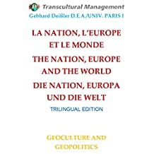 LA NATION, L'EUROPE ET LE MONDE: THE NATION, EUROPE AND THE WORLD     DIE NATION, EUROPA UND DIE WELT (French Edition)