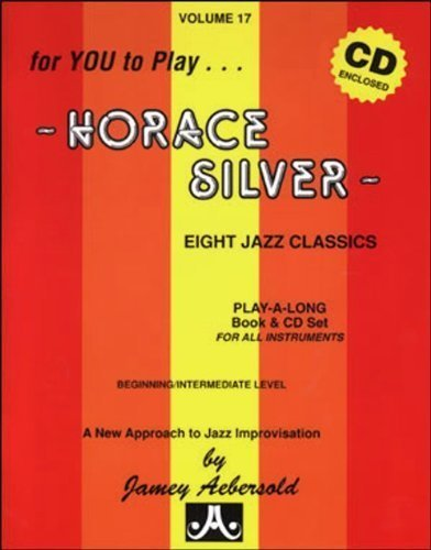 Vol. 17, Horace Silver: Eight Jazz Classics (Book & CD Set) (Jazz Play-A-Long for All -