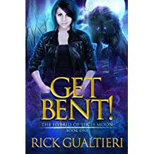 Get Bent! (The Hybrid of High Moon Book 1) (English Edition)