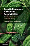 img - for Genetic Resources, Justice and Reconciliation: Canada and Global Access and Benefit Sharing book / textbook / text book