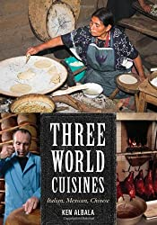 Three World Cuisines: Italian, Mexican, Chinese (Rowman & Littlefield Studies in Food and Gastronomy)