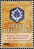 Sweet Delights from a Thousand and One Nights, Habeeb Salloum and Muna Salloum, 1780764642