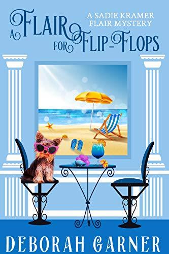 A Flair for Flip-Flops (The Sadie Kramer Flair Mysteries Book 5) by [Garner, Deborah]