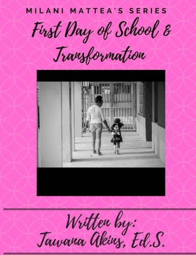 Milani's First Day of School and Transformation (Milani Mattea Series) (Volume 2)